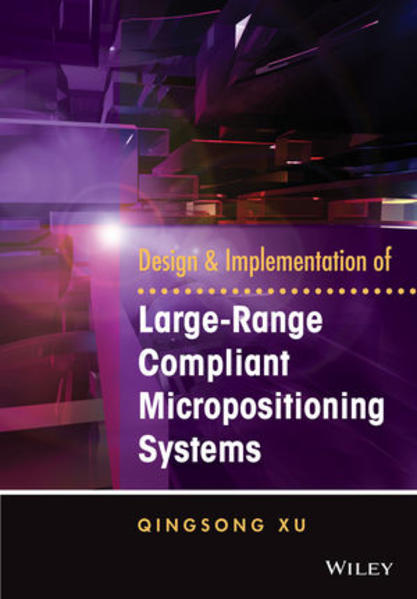 Design and Implementation of Large-Range Compliant Micropositioning Systems - Coverbild