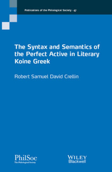 The Syntax and Semantics of the Perfect Active in Literary Koine Greek - Coverbild