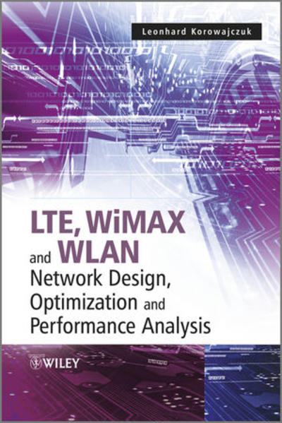 LTE, WiMAX and WLAN Network Design, Optimization and Performance Analysis - Coverbild