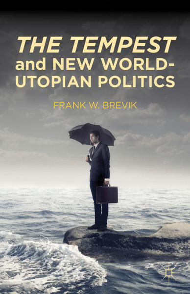 The Tempest and New World-Utopian Politics - Coverbild