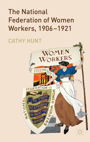 The National Federation of Women Workers, 1906-1921 - Coverbild
