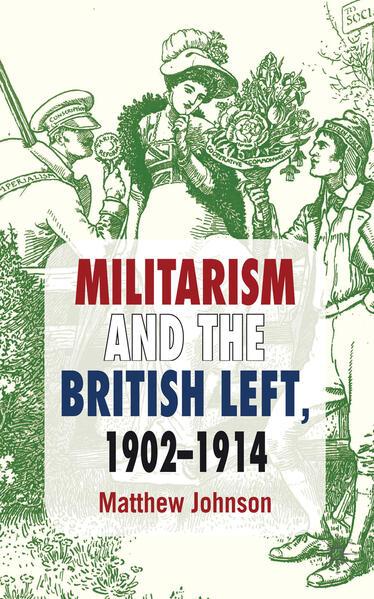 Militarism and the British Left, 1902-1914 - Coverbild