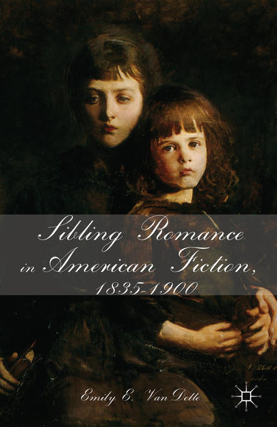 Sibling Romance in American Fiction, 1835-1900 - Coverbild