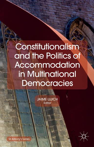 Constitutionalism and the Politics of Accommodation in Multinational Democracies - Coverbild