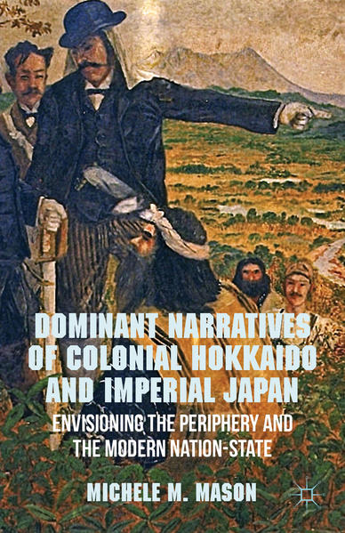 Dominant Narratives of Colonial Hokkaido and Imperial Japan - Coverbild