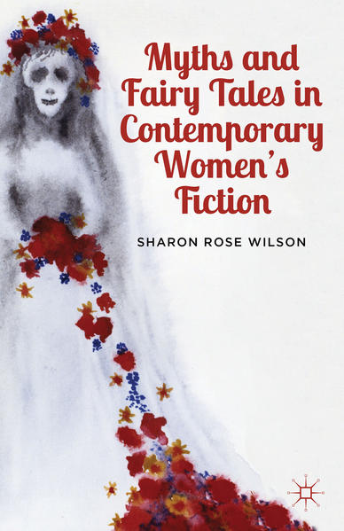 Myths and Fairy Tales in Contemporary Women's Fiction - Coverbild