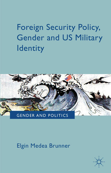 Foreign Security Policy, Gender, and US Military Identity - Coverbild
