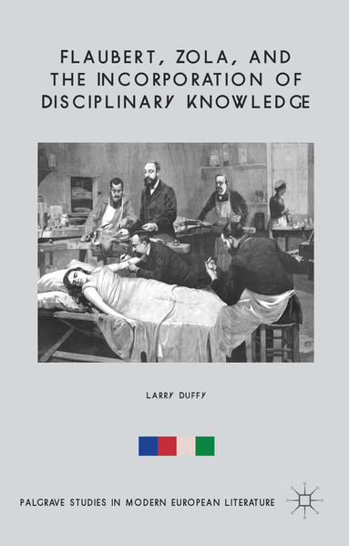 Flaubert, Zola, and the Incorporation of Disciplinary Knowledge - Coverbild