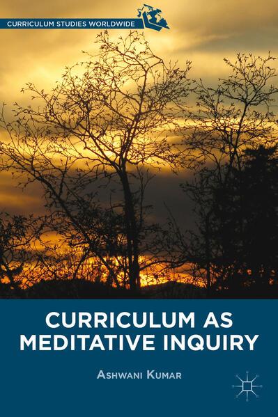 Curriculum as Meditative Inquiry - Coverbild