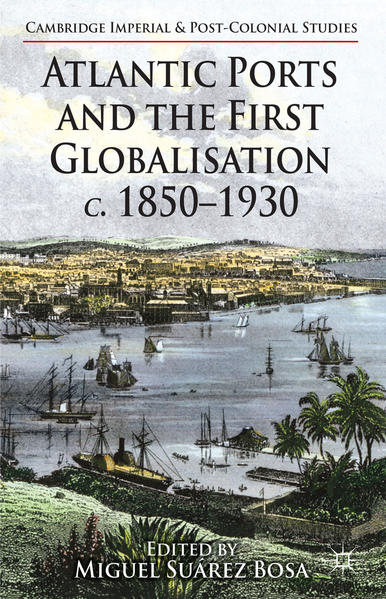 Atlantic Ports and the First Globalisation c. 1850-1930 - Coverbild