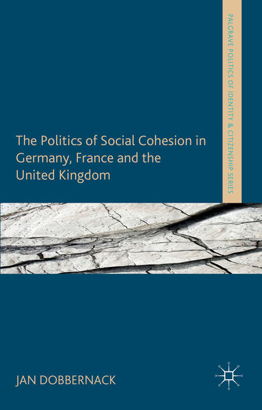 The Politics of Social Cohesion in Germany, France and the United Kingdom - Coverbild