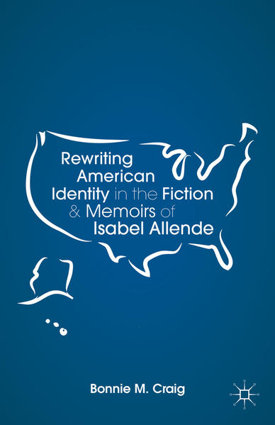Rewriting American Identity in the Fiction and Memoirs of Isabel Allende - Coverbild