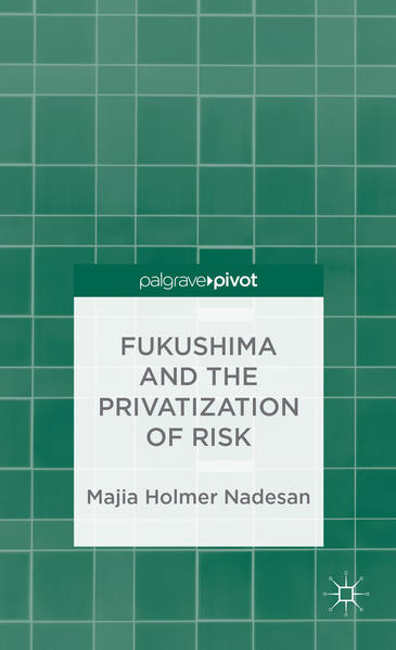Fukushima and the Privatization of Risk - Coverbild