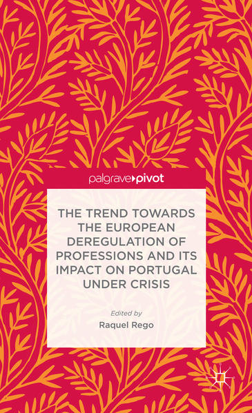 The Trend Towards the European Deregulation of Professions and its Impact on Portugal Under Crisis - Coverbild
