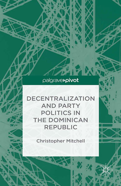 Decentralization and Party Politics in the Dominican Republic - Coverbild
