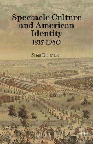 Spectacle Culture and American Identity 1815–1940 - Coverbild