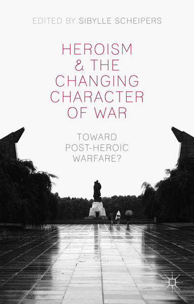 Heroism and the Changing Character of War - Coverbild