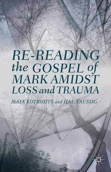 Re-reading the Gospel of Mark Amidst Loss and Trauma - Coverbild