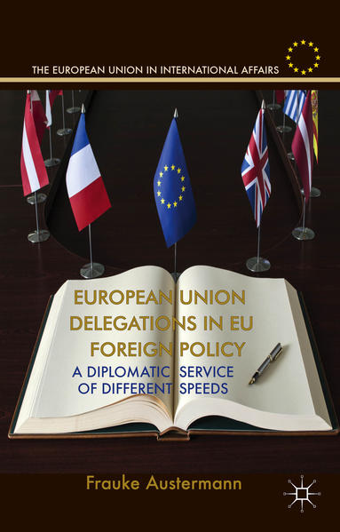 European Union Delegations in EU Foreign Policy - Coverbild