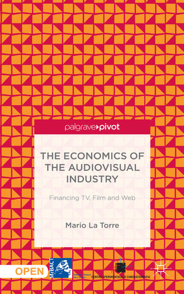The Economics of the Audiovisual Industry: Financing TV, Film and Web - Coverbild