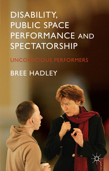 Disability, Public Space Performance and Spectatorship - Coverbild