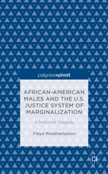 African-American Males and the U.S. Justice System of Marginalization: A National Tragedy - Coverbild