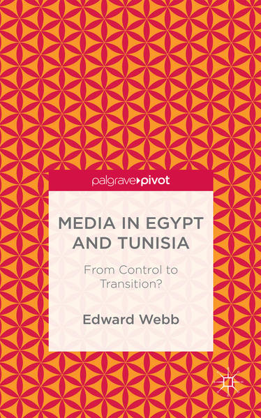 Media in Egypt and Tunisia: From Control to Transition? - Coverbild