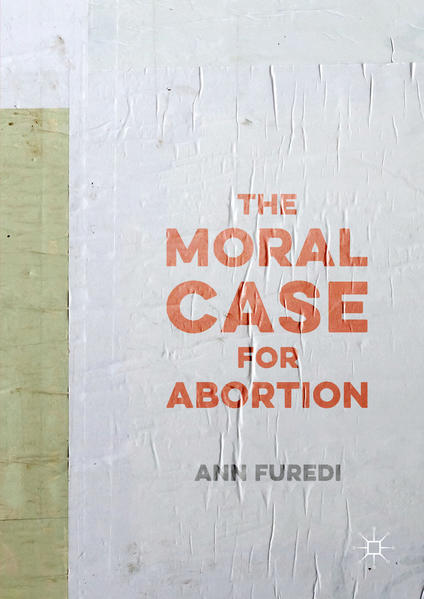 The Moral Case for Abortion - Coverbild
