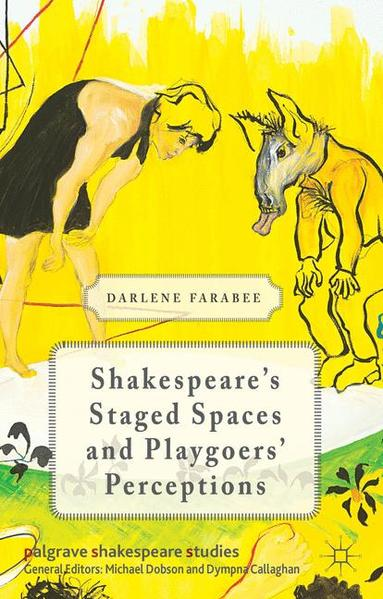 Shakespeare's Staged Spaces and Playgoers' Perceptions - Coverbild