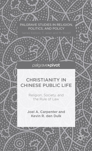 Christianity in Chinese Public Life: Religion, Society, and the Rule of Law - Coverbild