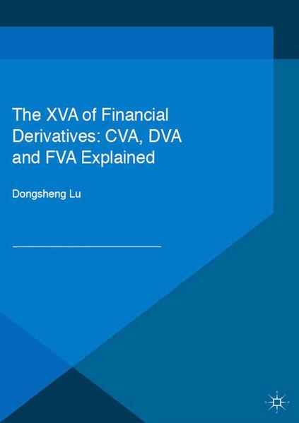 The XVA of Financial Derivatives: CVA, DVA and FVA Explained - Coverbild