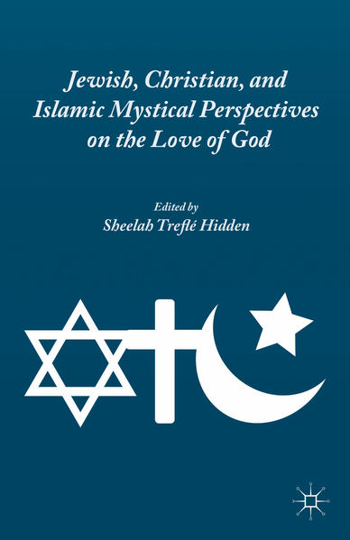 Jewish, Christian, and Islamic Mystical Perspectives on the Love of God - Coverbild