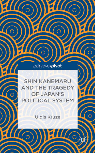 Shin Kanemaru and the Tragedy of Japan's Political System - Coverbild