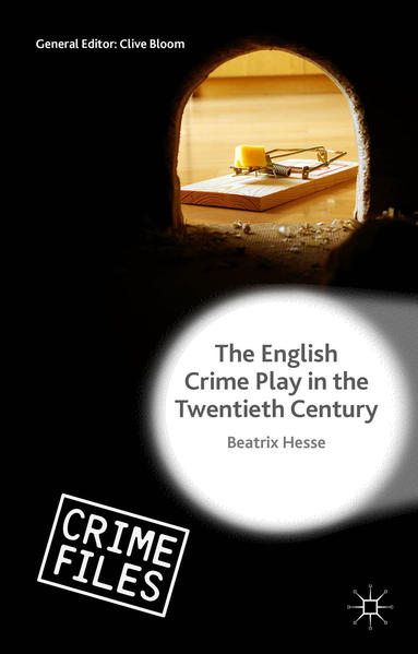 The English Crime Play in the Twentieth Century - Coverbild