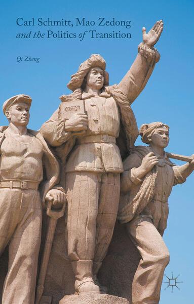 Carl Schmitt, Mao Zedong and the Politics of Transition - Coverbild