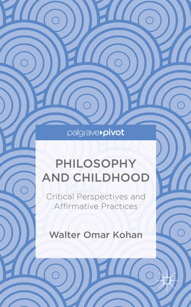Philosophy and Childhood: Critical Perspectives and Affirmative Practices - Coverbild