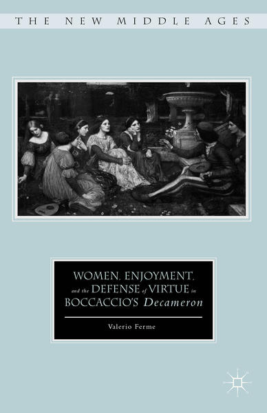 Women, Enjoyment, and the Defense of Virtue in Boccaccio's Decameron - Coverbild