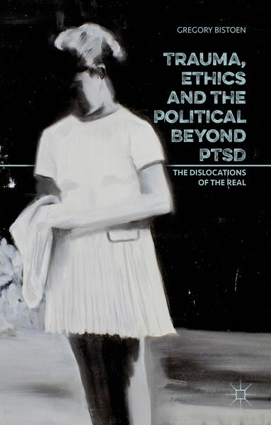 Trauma, Ethics and the Political Beyond PTSD - Coverbild