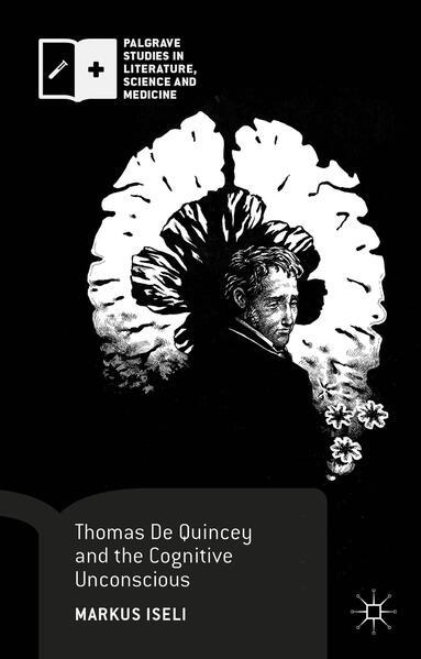 Thomas De Quincey and the Cognitive Unconscious - Coverbild
