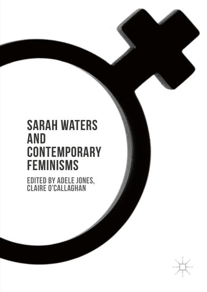 Sarah Waters and Contemporary Feminisms - Coverbild