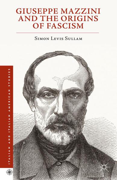 Giuseppe Mazzini and the Origins of Fascism - Coverbild
