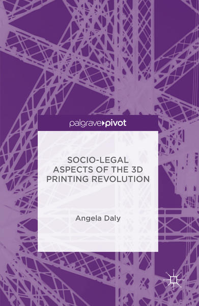 Socio-Legal Aspects of the 3D Printing Revolution - Coverbild