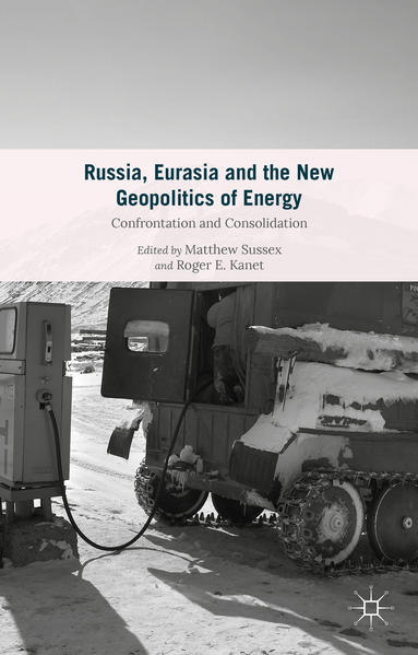 Russia, Eurasia and the New Geopolitics of Energy - Coverbild
