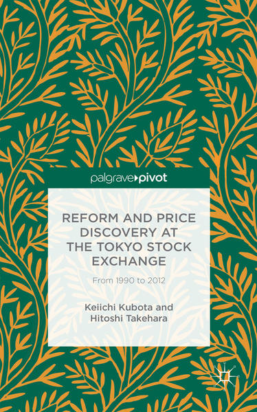 Reform and Price Discovery at the Tokyo Stock Exchange: From 1990 to 2012 - Coverbild