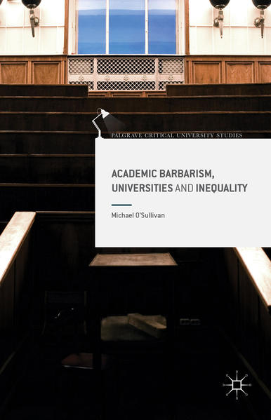 Academic Barbarism, Universities and Inequality - Coverbild