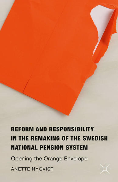 Reform and Responsibility in the Remaking of the Swedish National Pension System - Coverbild