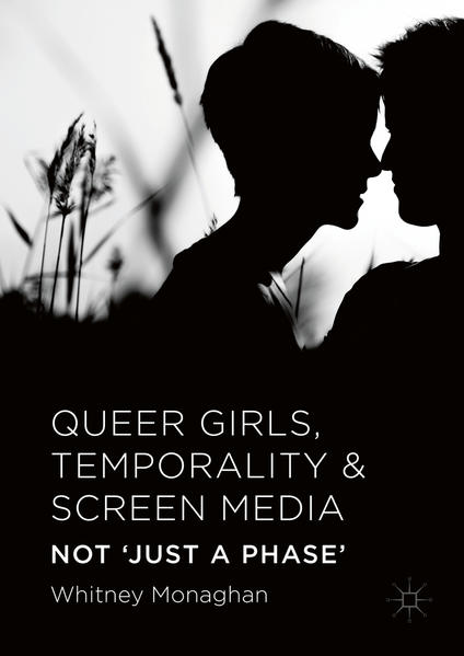 Queer Girls, Temporality and Screen Media - Coverbild