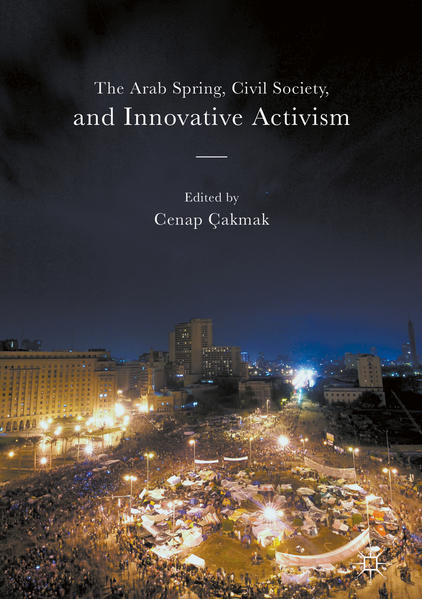 The Arab Spring, Civil Society, and Innovative Activism - Coverbild