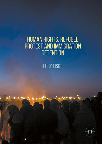 Human Rights, Refugee Protest and Immigration Detention - Coverbild