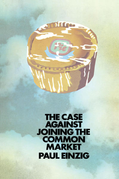 The Case against Joining the Common Market - Coverbild